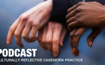 Culturally Reflective Casework Practice